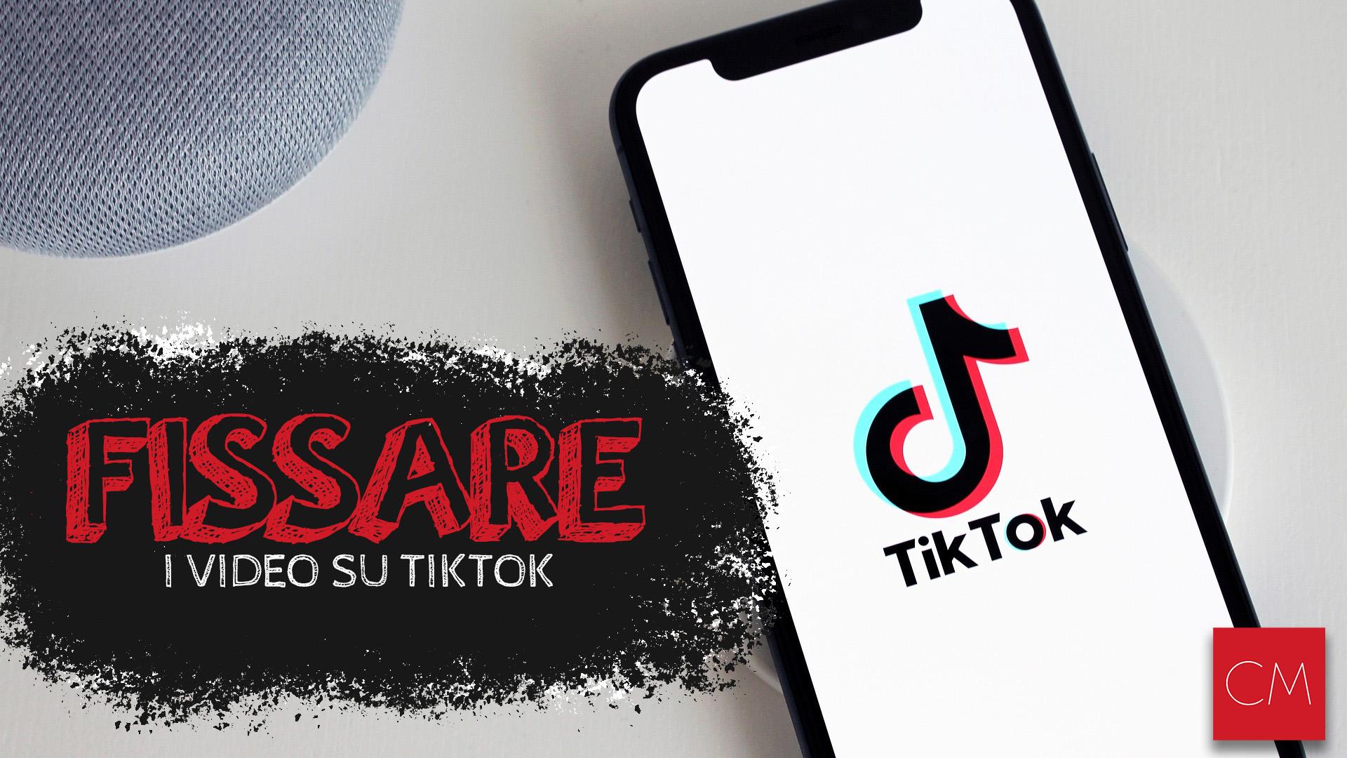Come fissare i video su TikTok
