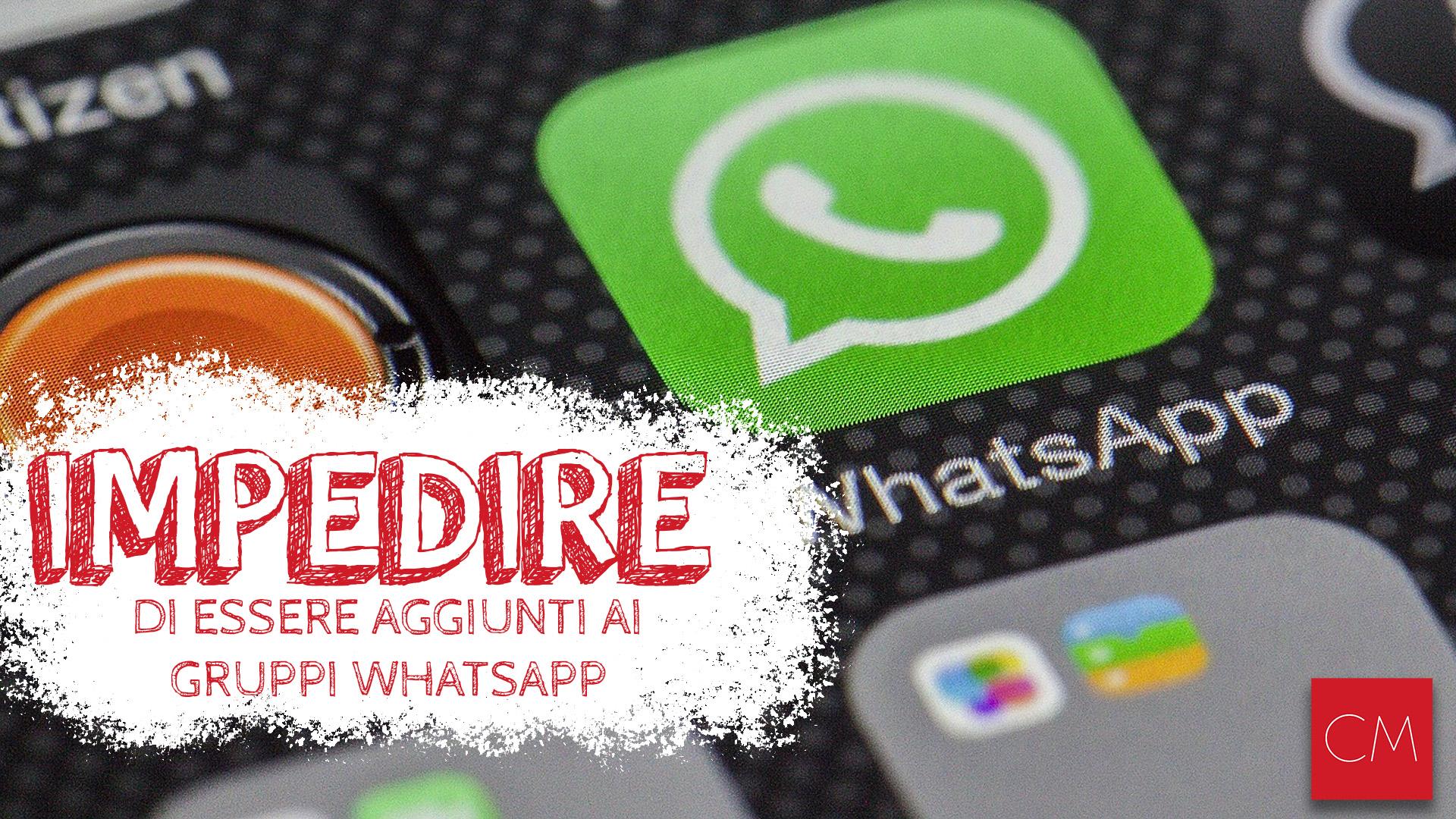Come impedire di essere aggiunti ai gruppi WhatsApp