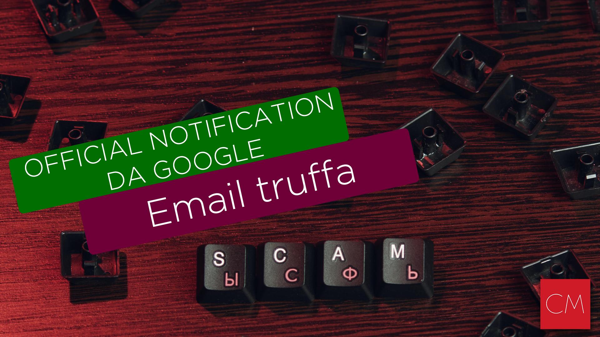 Official Notification da Google – Email Truffa